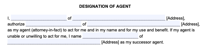 Filling Out a Power of Attorney Form Step 1: Designate an Agent