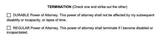 Filling Out a Power of Attorney Form Step 3: Choose Durable or Non Durable